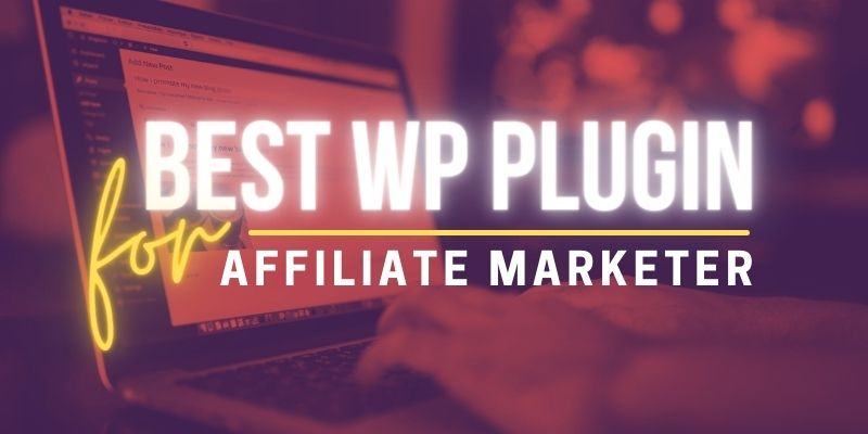 best-wordpress-plugin-for-affiliate-marketer