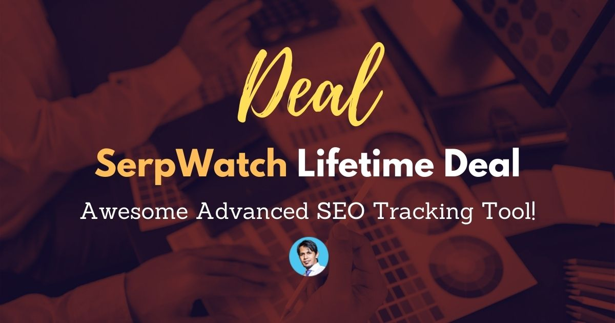 SerpWatch-lifetime-deal-and-review